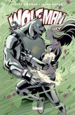 Wolf-Man T4, comics chez Glénat de Kirkman, Howard, FCO Plascencia