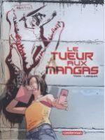 Le Tueur aux mangas T1, bd chez Casterman de Yann, Lamquet