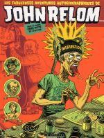 John Relom T1 : Les fabuleuses aventures autobiographiques de John Relom dans le monde sans pitié de l'édition (0), bd chez Le Lombard de Relom, Larcenet