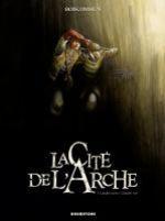 La cité de l'arche T3 : Lumière morte / Lumière vive (0), bd chez Drugstore de Boiscommun