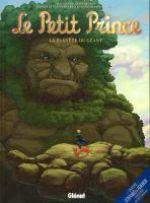 Le Petit Prince T9 : La planète du géant (0), bd chez Glénat de Elyum Studio, Bruneau, Poli, Python, Bussi, Lambin