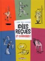 Idées reçues et corrigées, bd chez Delcourt de Turalo, Lejeune, Peyraud