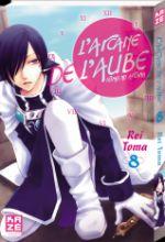 L'Arcane de l'aube  T8, manga chez Kazé manga de Toma