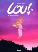 Lou ! T6 : L'Âge de cristal (0), bd chez Glénat de Neel