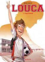 Louca T1 : Coup d'envoi (0), bd chez Dupuis de Dequier, Thomas
