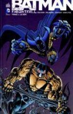 Batman - Knightfall T2 : Le défi (0), comics chez Urban Comics de Grant, Moench, Dixon, O'Neill, Aparo, Blevins, Velluto, Nolan, Janson, Manley, Roy, Whitmore, Deodato Jr