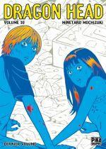Dragon Head – Edition simple, T10, manga chez Pika de Mochizuki