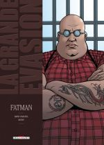 La Grande évasion T4 : Fatman (0), bd chez Delcourt de Chauvel, Denys, Hubert