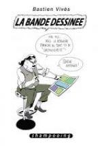 Bastien Vivès T6 : La bande dessinée (0), bd chez Delcourt de Vivès