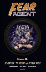 Fear Agent T1 : Re-ignition / Ma guerre / Le dernier adieu (0), comics chez Akileos de Remender, Moore, Opeña, Madsen, Loughridge