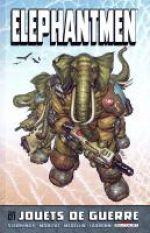 Elephantmen T1 : Jouets de guerre (0), comics chez Delcourt de Starkings, Moritat, Medellin, Ladrönn, Wright, Cook