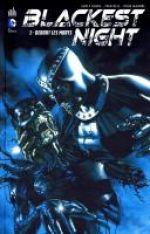 Blackest Night T1 : Debout les morts (0), comics chez Urban Comics de Johns, Ha, Mahnke, Reis, Pantazis, Mayor, Sinclair, Eltaeb, Migliari