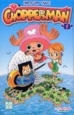 Chopperman T1, manga chez Kazé manga de Oda, Takei