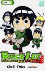 Rock Lee - les péripéties d'un ninja en herbe T1, manga chez Kazé manga de Taira