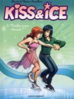 Kiss & Ice T3 : Voulez-vous danser ? (0), bd chez Vents d'Ouest de Forcelloni, Forcelloni, Dottori, Studio yellowhale