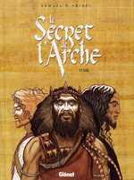 Le secret de l'arche T1, bd chez Glénat de Frère Samuel, Bihel