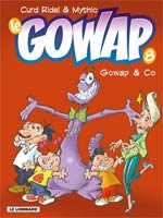Le gowap T8 : Gowap & Co (0), bd chez Le Lombard de Mythic, Ridel, Ducasse