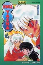 Inu Yasha T16, manga chez Kana de Takahashi