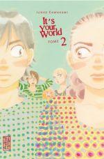 It's your world T2, manga chez Kana de Kawakami