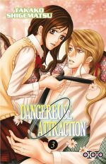Dangereuse attraction T3, manga chez Ototo de Shigematsu