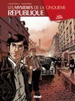 Les Mystères de la Cinquième République T1 : Trésor de guerre (0), bd chez Glénat de Richelle, Ravard, Boccato
