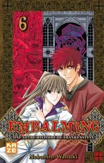 Embalming - Une autre histoire de Frankenstein T6, manga chez Kazé manga de Watsuki