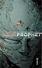 John Prophet T1 : Rémission (0), comics chez Urban Comics de Dalrymple, Milonogiannis, Rios, Roy, Graham, Churchland, Wordie, Ballermann, Bergin III
