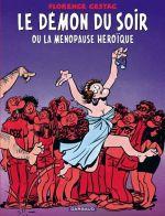 Le Démon du soir : Ou la ménopause héroïque (0), bd chez Dargaud de Cestac