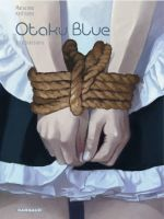 Otaku blue T2 : Obsessions (0), bd chez Dargaud de Marazano, Kerfriden, Thorn