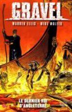 Gravel T4 : Le dernier Roi d'Angleterre (0), comics chez Panini Comics de Ellis, Wolfer, Juanmar, Jimenez