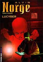 Alvin Norge T3 : Lucyber (0), bd chez Le Lombard de Lamquet