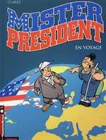 Mister President T2 : Les voyages de Mister président (0), bd chez Le Lombard de Clarke, Ngam