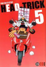 Head-trick T5, manga chez ED Edition de E., K'Yat