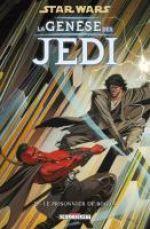 Star Wars - La genèse des Jedi T2 : Le prisonnier de Bogan (0), comics chez Delcourt de Ostrander, Duursema, Dzioba