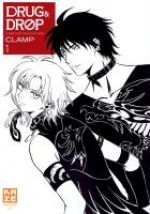 Drug and drop T1, manga chez Kazé manga de Clamp