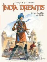 India Dreams – cycle 2, T8 : Le souffle de Kali (0), bd chez Casterman de Charles, Charles