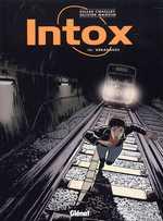 Intox T3 : Dérapages, bd chez Glénat de Chaillet, Mangin, Pradelle
