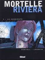 Mortelle Riviera T1 : La candidate (0), bd chez Glénat de Bartoll, Legrain, Charrance
