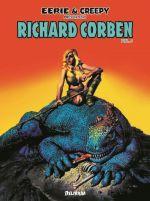 Eerie & Creepy présentent Richard Corben T2, comics chez Délirium de Jones, Stenstrum, Margopoulos, McKenzie, Cuti, Moench, DuBay, Strnad, Lewis, Corben, Boudreau, Villarrubia