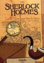 Sherlock Holmes – La BD dont vous êtes le héros, bd chez Makaka éditions de Ced