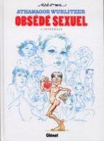 Athanagor Wurlitzer, obsédé sexuel, bd chez Glénat de Maëster