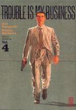 Trouble is my business T4, manga chez Kana de Taniguchi
