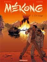 Mékong T1 : Or rouge (0), bd chez Dargaud de Bartoll, Coyère, Champion