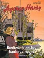 L'agence Hardy T4 : Banlieue rouge, banlieue blanche, bd chez Dargaud de Christin, Goetzinger