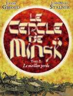 Le cercle de Minsk T1 : Le maillon perdu (0), bd chez Albin Michel de Giroud, Stalner, Esteban