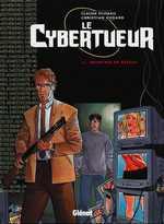 Le cybertueur T3 : Meurtres en réseau (0), bd chez Glénat de Godard, Plumail, Balland