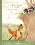 Monsieur Blaireau et Madame Renarde T1 : La rencontre, bd chez Dargaud de Luciani, Tharlet