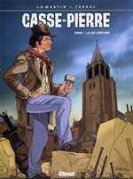 Casse-Pierre T1 : La XIIIe Centurie (0), bd chez Glénat de Martin, Tarral
