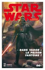 Star Wars (revue) – Comics Magazine, T6 : Dark Vador : la prison fantôme (0), comics chez Delcourt de Barlow, Parkhill, Blackman, Alessio, Shum, Daxiong, Mason, Sanda