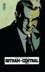 Gotham Central T1 : In the line of duty (0), comics chez Urban Comics de Rucka, Brubaker, Lark, Loughridge, Zylonol, Giddings, Digital Chameleon, Hollingsworth